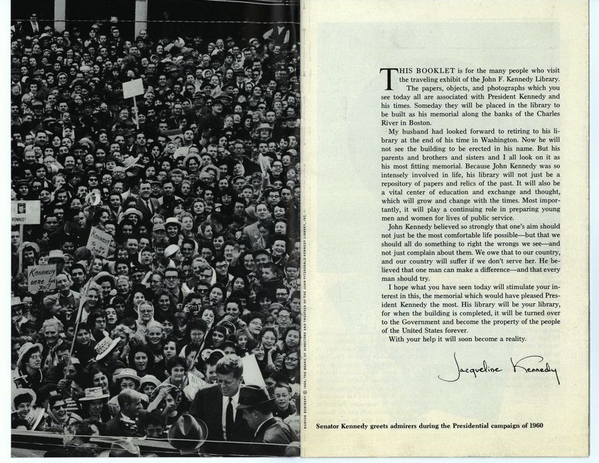 "Inside pages of a brochure for the 1964 JFK Library traveling exhibit. Left side features a black-and-white photograph of John F. Kennedy greeting a large crowd. Right side features Mrs. Kennedy's statement, including the passage ""John Kennedy believed so strongly that one's aim should not just be the most comfortable life possible, but that we should all do something to right the wrongs we see, and not just complain about them. We owe that to our country, and our country will suffer if we don't serve her. He believed that one man can make a difference - and that every man should try."""
