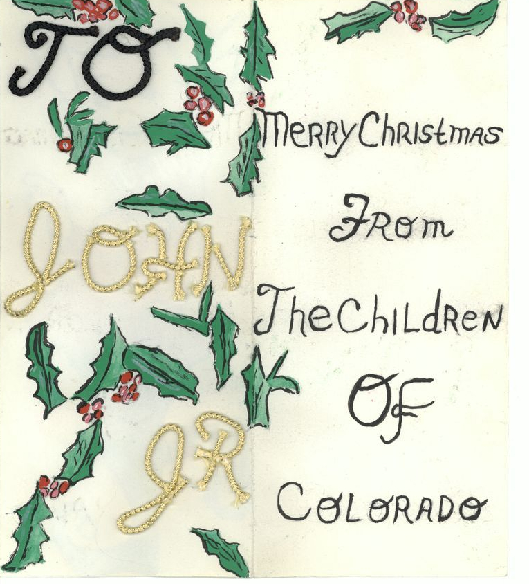 Bifold card with hand-drawn holly and berries.  To John Jr., Merry Christmas from the Children of Colorado.