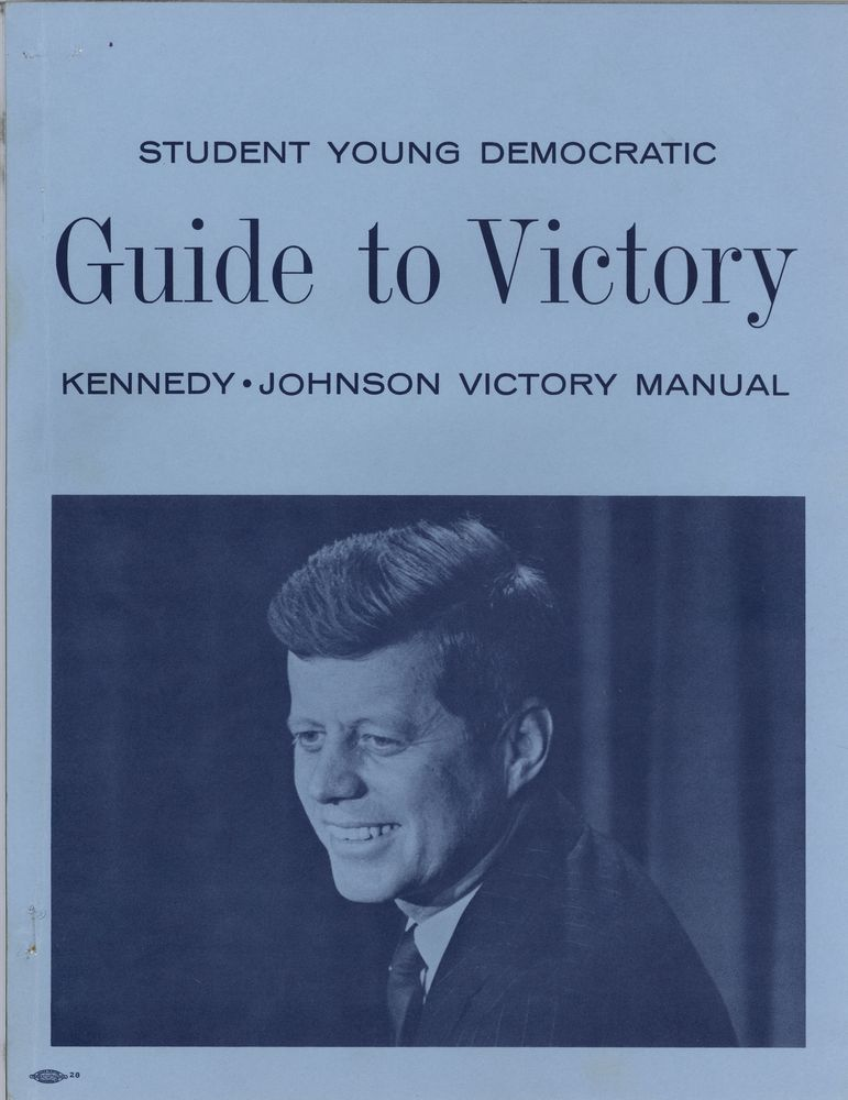 Publication cover: Student Young Democratic Guide to Victory Kennedy-Johnson Victory Manual [with image of John F. Kennedy looking to the left of the frame and smiling]